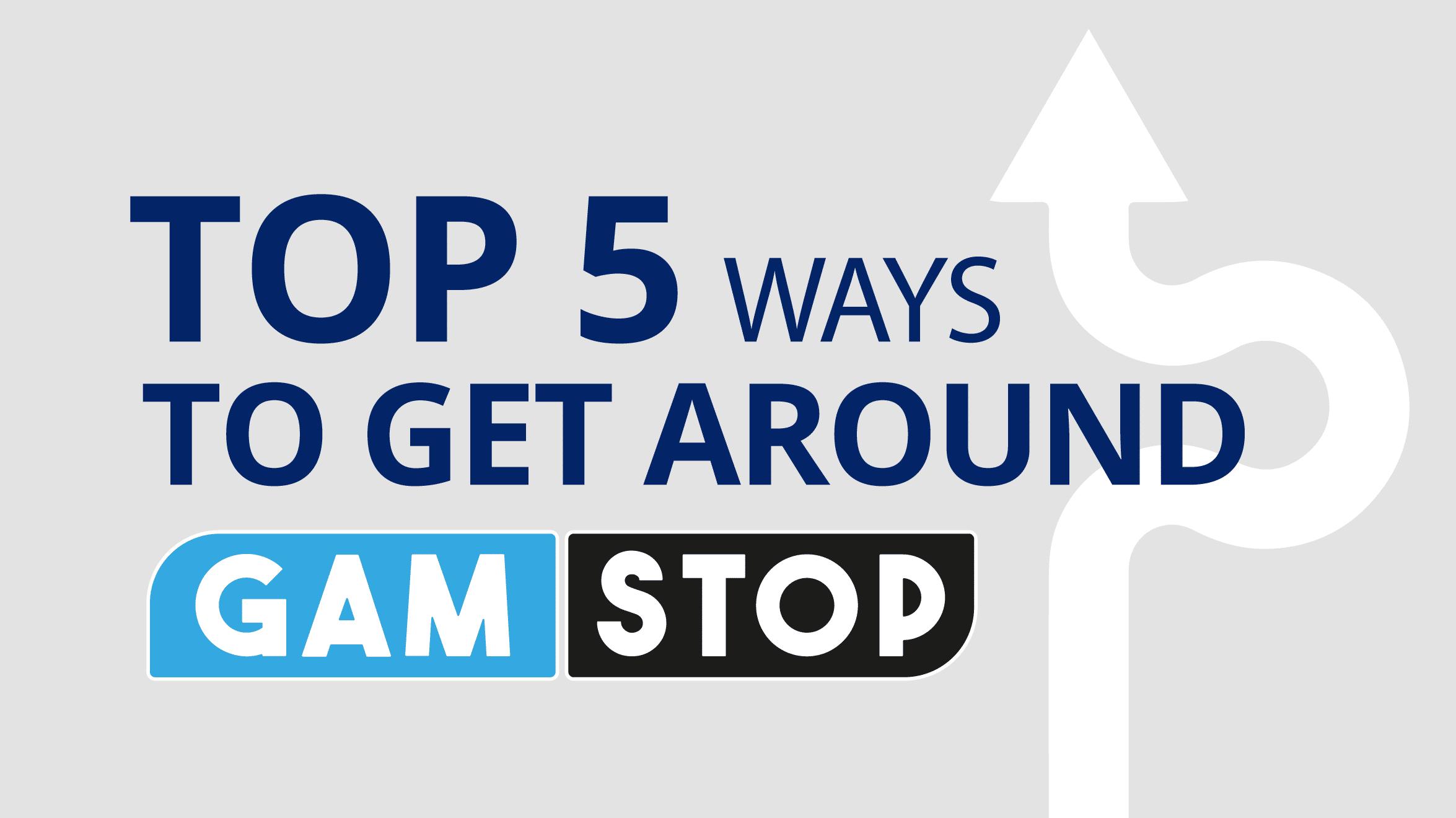 Ways to Get Around GamStop